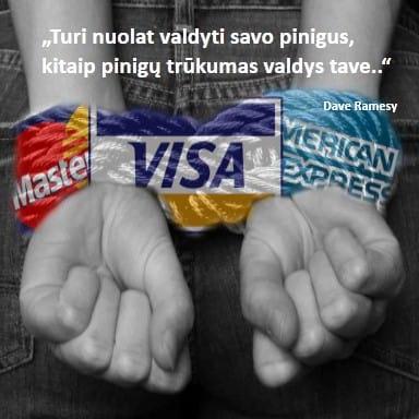 Tu turi nuolat valdyti savo pinigus arba pinigų trūkumas nuolat valdys tave