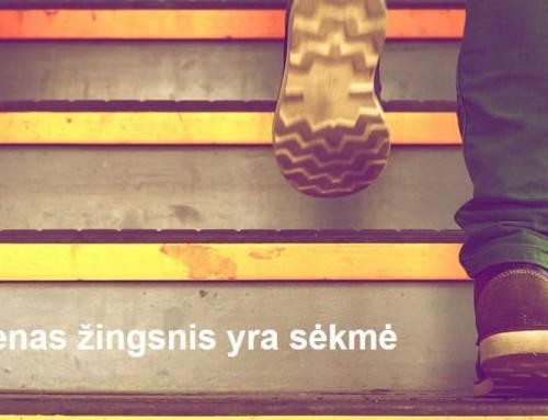 Kiekvienas mažas žingsnis yra sėkmė